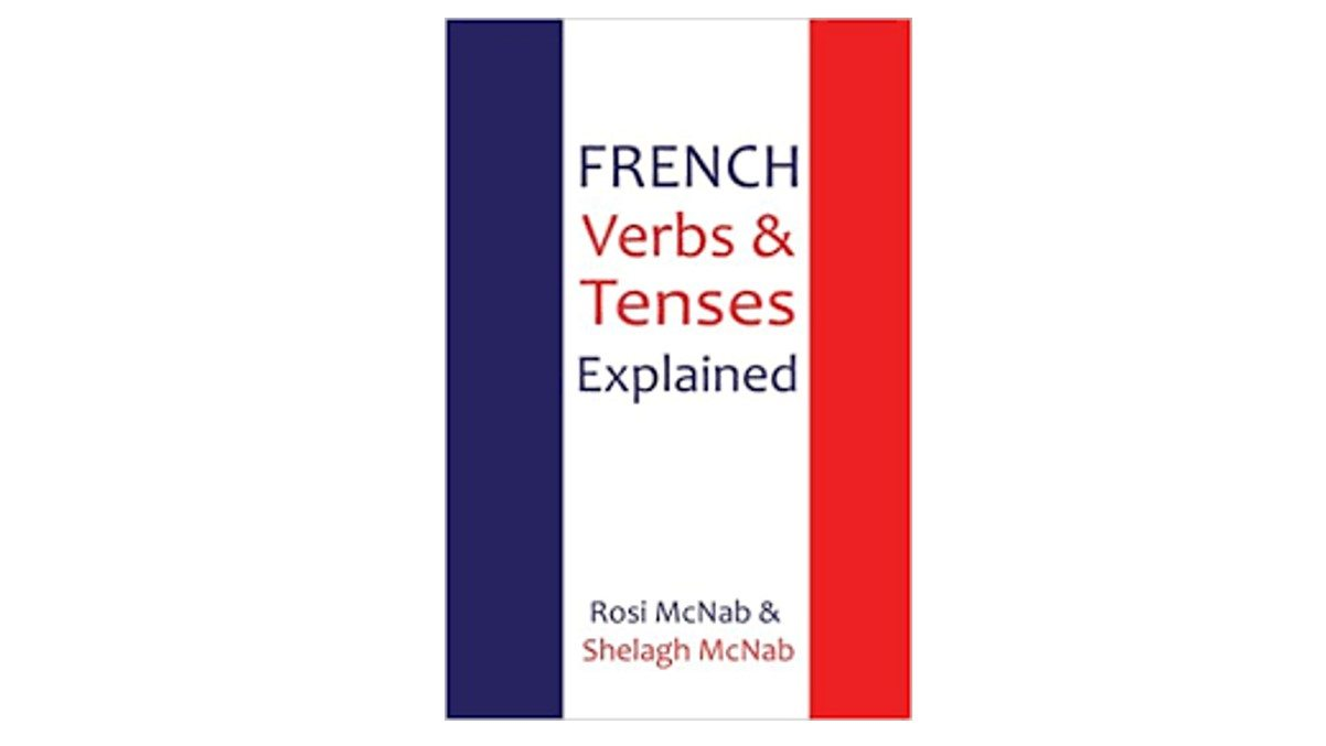 Transferring French Verb Tenses to English Is an Imperfect ...