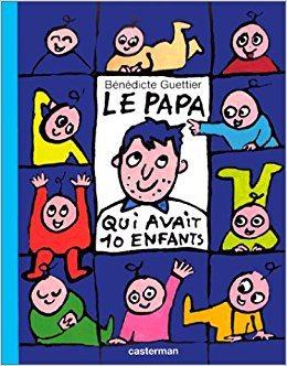 « Le papa qui avait 10 enfants », Bénédicte Guettier