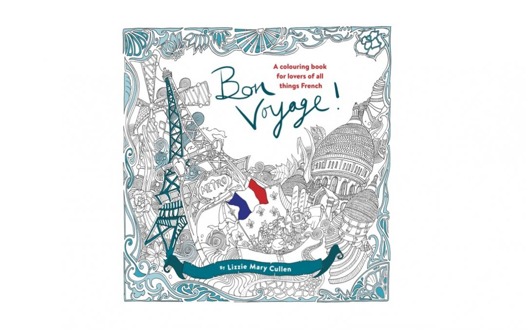 Bon Voyage! A colouring book for lovers of all things French